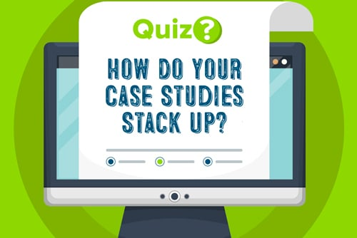 How Do Your Case Studies Stack Up?